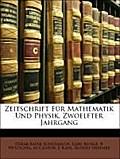 Schlömilch, O: Zeitschrift Für Mathematik Und Physik, Zwoelf