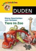 Kleine Geschichten zum Vorlesen - Tiere im Zoo; Duden Lesedetektive; Ill. v. Badstuber, Martina/Scholz, Barbara/Hilgert, Gabie; Deutsch