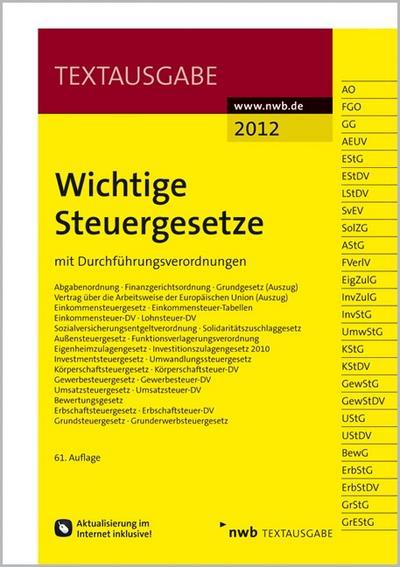 Wichtige Steuergesetze: mit Durchführungsverordnungen - NWB Verlag - Broschiert, Deutsch, NWB Redaktion (Bearbeitet von), Aktualisierung im Internet inklusive! Freischaltcode im Buch, Aktualisierung im Internet inklusive! Freischaltcode im Buch