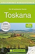 Wanderführer Toskana: Die 40 schönsten Touren ...