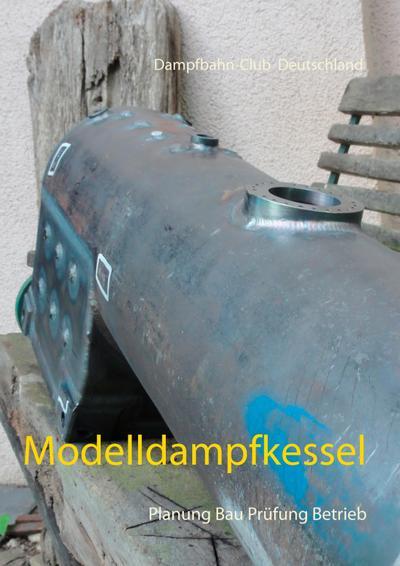 modelldampfkessel-planung-bau-prufung-betrieb