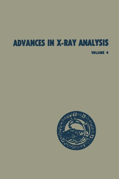 advances-in-x-ray-analysis-volume-4-proceedings-of-the-ninth-annual-conference-on-application-of-x-
