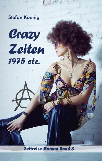 crazy-zeiten-1975-etc-zeitreise-romanband-3-zeitreise-romane-