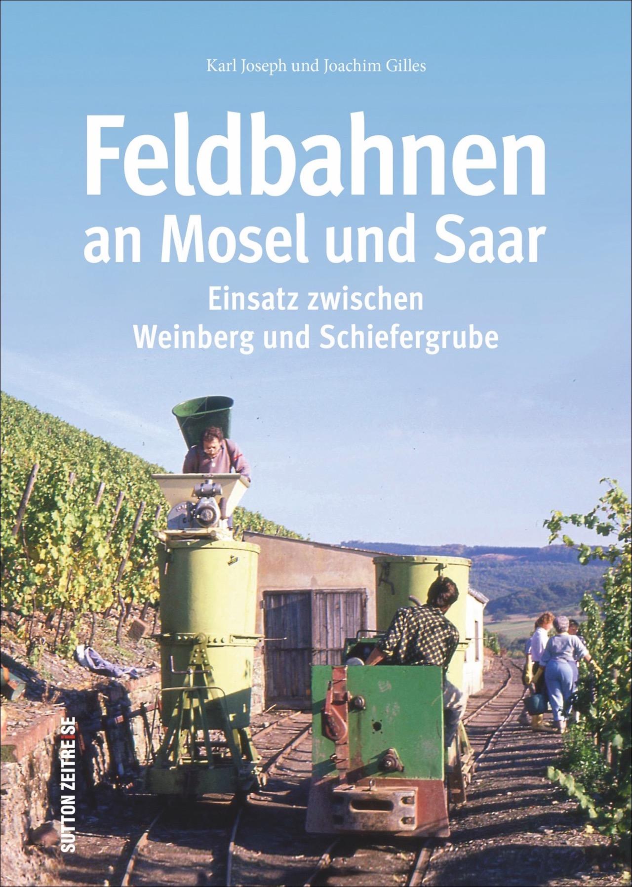 Feldbahnen-an-Mosel-und-Saar-Joachim-Gilles-9783954009176