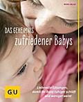 Das Geheimnis zufriedener Babys: Liebevolle L ...