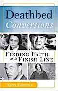 Deathbed Conversions: Finding Faith at the Fi ...