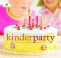 Kinderparty; Kreative Ideen, Rezepte und Spie ...
