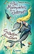 Das Meermädchen-Internat 3: Ein Delfin fürs L ...