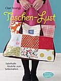 Taschen-Lust: Fabelhafte Modelle zum Selbernä ...