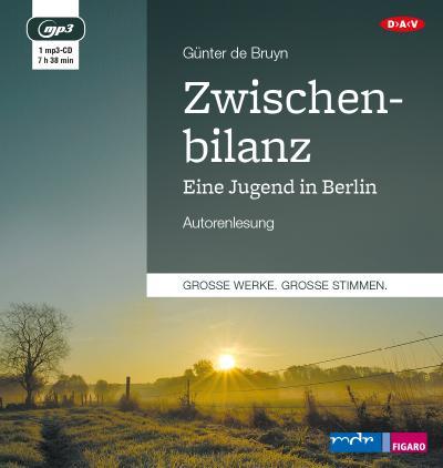 Zwischenbilanz. Eine Jugend in Berlin: Autorenlesung (1 mp3-CD)