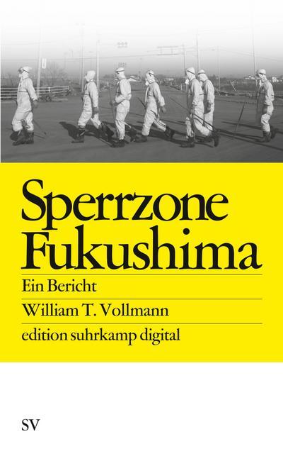 Sperrzone Fukushima es digital: Ein Bericht (edition suhrkamp)