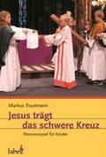 Jesus trägt das schwere Kreuz