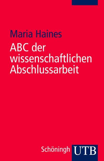 ABC der wissenschaftlichen Abschlussarbeit