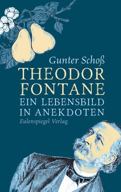 Theodor Fontane: Ein Lebensbild in Anekdoten