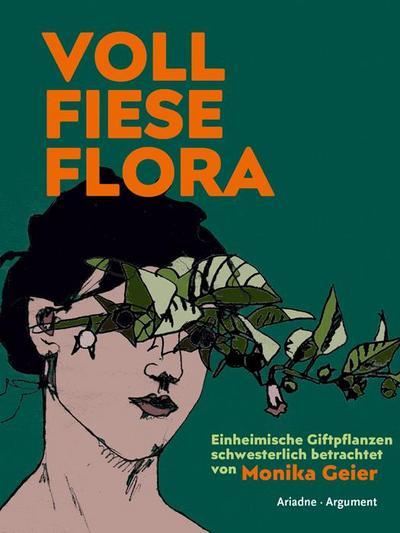 Voll fiese Flora: Einheimische Giftpflanzen schwesterlich betrachtet