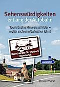 Sehenswürdigkeiten entlang der Autobahn: Touristische Hinweisschilder - wofür sich ein Abstecher lohnt