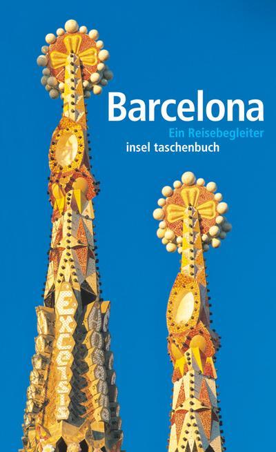 Barcelona: Ein Reisebegleiter (insel taschenbuch)