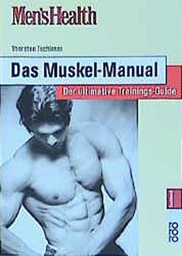 Men's Health: Das Muskel-Manual Thorsten Tschirner - Göttingen, Deutschland - Men's Health: Das Muskel-Manual Thorsten Tschirner - Göttingen, Deutschland