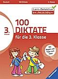 100 Diktate für die 3. Klasse (Lern-Detektive ...