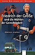 Friedrich der Große und die Mühlen der Gerech ...