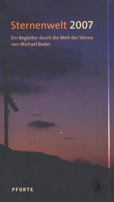 Sternenwelt 2007/2008 - Futurum - Broschiert, Deutsch, Michael Bader, Ein Begleiter durch die Welt der Sterne, Ein Begleiter durch die Welt der Sterne