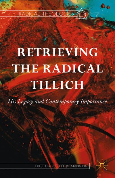 retrieving-the-radical-tillich-his-legacy-and-contemporary-importance-radical-theologies-and-philo