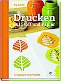 Drucken auf Stoff und Papier: Grundlagen und  ...