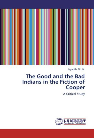 The Good and the Bad Indians in the Fiction of Cooper