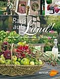 Raus aufs Land!: Die schönsten Dekoideen im l ...