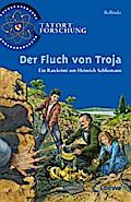 Der Fluch von Troja: Ein Ratekrimi um Heinric ...