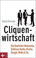 Cliquenwirtschaft: Die Macht der Netzwerke: G ...