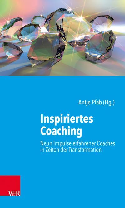 inspiriertes-coaching-neun-impulse-erfahrener-coaches-in-zeiten-der-transformation