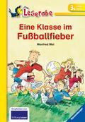 Eine Klasse im Fußballfieber (Leserabe - Schu ...