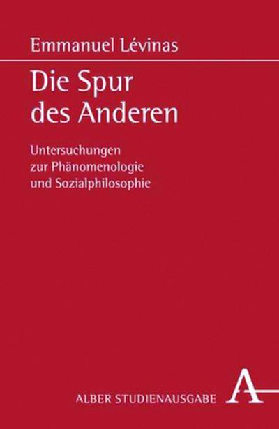 die-spur-des-anderen-untersuchungen-zur-phanomenologie-und-sozialphilosophie