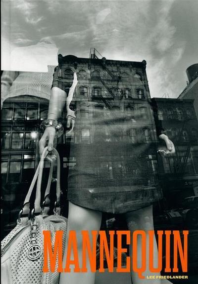 Lee Friedlander: Mannequin