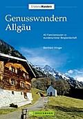 Genusswandern Allgäu: 40 Familientouren in wu ...