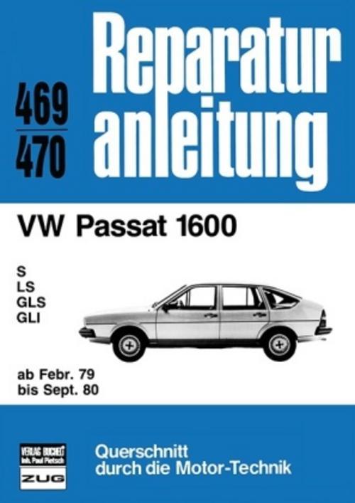 VW-Passat-1600-ab-Februar-1979-bis-September-1980-9783716815274
