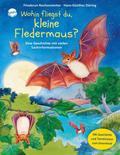 Wohin fliegst du, kleine Fledermaus?: Eine Ge ...