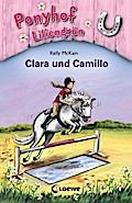 Clara und Camillo   ; Ponyhof Liliengrün 3; I ...