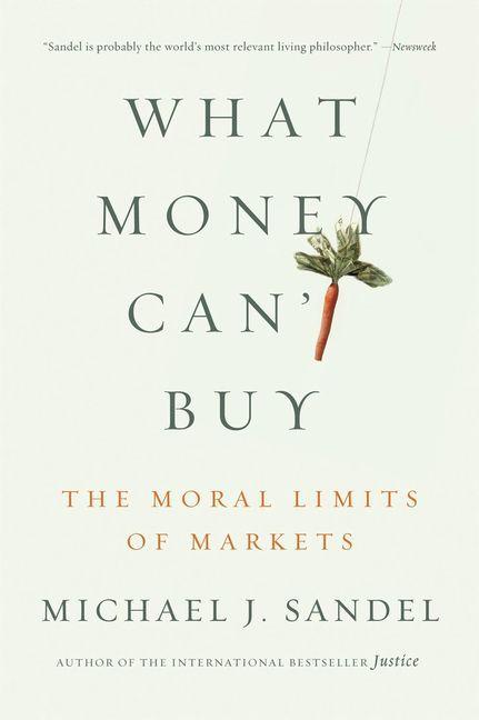What Money Can't Buy, Michael J. Sandel