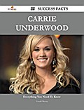 Carrie Underwood 35 Success Facts - Everything you need to know about Carrie Underwood