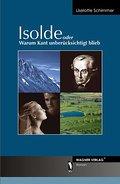Isolde oder Warum Kant unberücksichtigt blieb