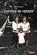 Casting im Herzen