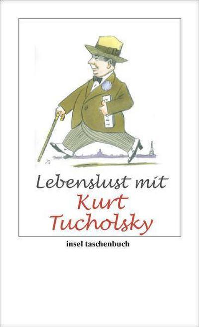 Lebenslust mit Kurt Tucholsky (insel taschenbuch)