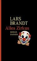 Alles Zirkus: Roman