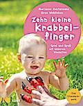 Zehn kleine Krabbelfinger: Spiel und Spaß mit ...