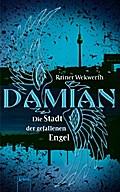 Damian - Die Stadt der gefallenen Engel   ; Jugendbuch HC; Deutsch; , Mit Folienprägung auf dem Cover -