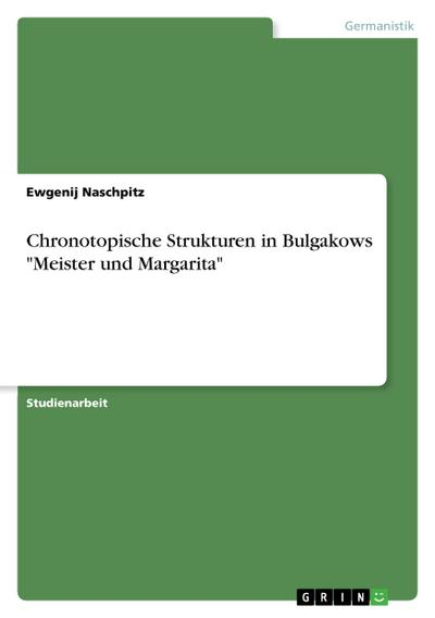 Chronotopische Strukturen in Bulgakows