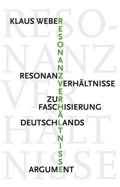 Resonanzverhältnisse: Zur Faschisierung Deutschlands - Politisches Tagebuch