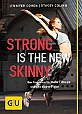 Strong is the new skinny: Das Programm für me ...